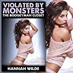 Violated by Monsters: The Boogeyman Closet | Hannah Wilde