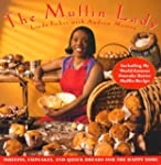 The Muffin Lady: Muffins, Cupcakes, a...