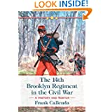 The 14th Brooklyn Regiment in the Civil War