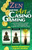 Zen and the Art of Casino Gaming: An Insider's Guide to a Successful Gambling Experience (0945806159) by Stabinsky, Miron