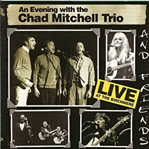 An Evening with the Chad Mitchell Trio and Friends: Live at the Birchmere