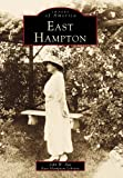 East Hampton (Images of America (Arcadia Publishing))