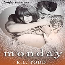 Monday: Timeless Series, Book 1 Audiobook by E. L. Todd Narrated by Michael Ferraiuolo, Eli Walker