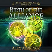 Birth of the Alliance: Aliomenti Saga, Book 4 | Alex Albrinck