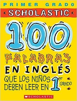 100 palabras en ingles que los ninos deben leer en 1er grado: Spanish