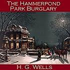 The Hammerpond Park Burglary Hörbuch von H. G. Wells Gesprochen von: Cathy Dobson