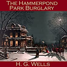 The Hammerpond Park Burglary Audiobook by H. G. Wells Narrated by Cathy Dobson
