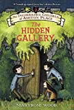 Maryrose Wood The Incorrigible Children of Ashton Place: Book II: The Hidden Gallery
