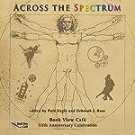 Across the Spectrum   Marion Zimmer Bradley,Ursula K. Le Guin,Vonda N. McIntyre,Patricia Rice,Judith Tarr,Madeleine E. Robins,Pati Nagle (editor),Deborah J. Ross (editor)