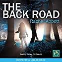The Back Road Audiobook by Rachel Abbott Narrated by Penny McDonald