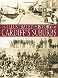 The Illustrated History of Cardiff's Suburbs