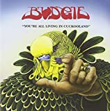 You're All Living In Cuckooland By Budgie (2006-11-06)