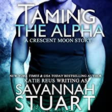 Taming the Alpha: A Werewolf Romance (       UNABRIDGED) by Savannah Stuart Narrated by Jeffrey Kafer