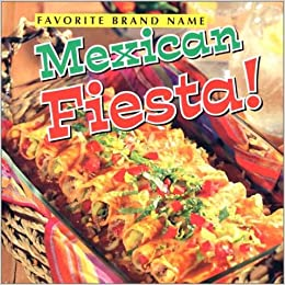 Favorite Brand Name Mexican Fiesta! Hardcover – January, 2003