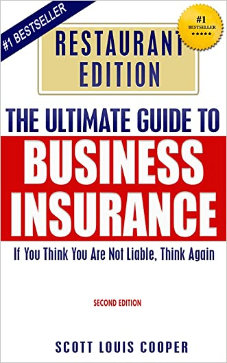 The Ultimate Guide to Business Insurance - Restaurant Edition.   If You Think You Are Not Liable, Think Again