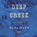 Deep Creek | Dana Hand
