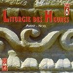 Liturgie des heures Vol. 6 - Avent -...
