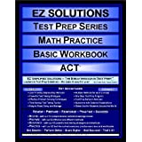 EZ Solutions - Test Prep Series - Math Practice - Basic Workbook - ACT (Edition: Updated. Version: Revised. 2012)