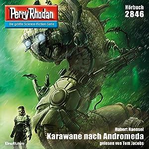 Karawane nach Andromeda (Perry Rhodan 2846) Hörbuch