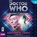 Doctor Who - Destiny of the Doctor - Hunters of Earth Audiobook by Nigel Robinson Narrated by Carole Ann Ford, Tam Williams