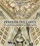 Peupler les cieux : Les plafonds parisiens au XVIIe siècle