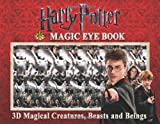 img - for Harry Potter Magic Eye Book: 3D Magical Creatures, Beasts and Beings by Magic Eye Inc. (2010-11-02) book / textbook / text book