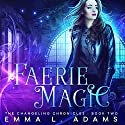 Faerie Magic Audiobook by Emma L. Adams Narrated by Luci Christian