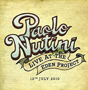 Nutini, Paolo - Live At The Eden Project-July 13, 2010 - CD