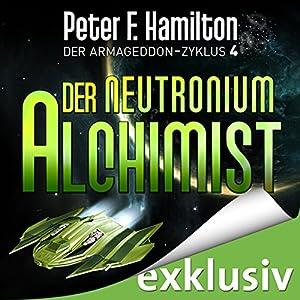 Der Neutronium Alchimist (Der Armageddon-Zyklus 4) Hörbuch