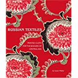 Russian Textiles: Printed Cloth for the Bazaars of Central Asia ~ Susan Meller