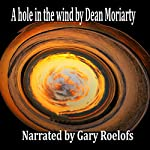A Hole in the Wind   Dean Moriarty