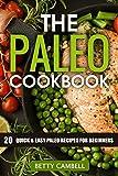 Paleo: The Paleo Cookbook - 20 Quick & Easy Paleo Recipes For Beginners! (Paleo, Paleo Cookbook, Paleo Recipes 1)