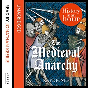 The Medieval Anarchy: History in an Hour Audiobook