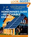 The Homeowner's Guide to Renewable Energy: Achieving Energy Independence through Solar, Wind, Biomass and Hydropower (Mother Earth News Wiser Living)