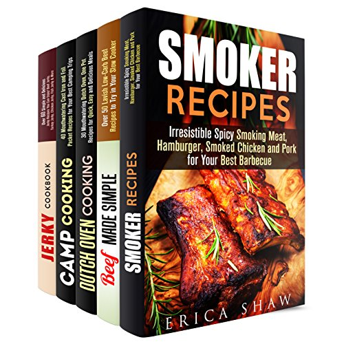 Meat Recipes and Outdoor Cooking Box Set (5 in 1): Over 200 Smiking Meat, Slow Cooker Beef, Dutch Oven, Foil Packet and Jerky Recipes for True Meat Lovers (Smoker Recipes & Jerky) by Erica Shaw, Rose Heller, Alison DiMarco, Michael Hansen