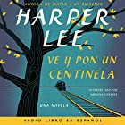 Ve y pon un centinela [Go Set a Watchman] Audiobook by Harper Lee Narrated by Adriana Sananes