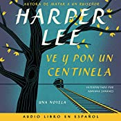 Ve y pon un centinela [Go Set a Watchman] | Harper Lee