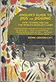img - for Angler's guide to jigs and jigging: How to make and use the world's deadliest lures book / textbook / text book