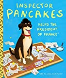 Inspector Pancakes Helps the President of France Solve the White Orchid Murders