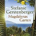 Magdalenas Garten Hörbuch von Stefanie Gerstenberger Gesprochen von: Frauke Poolman