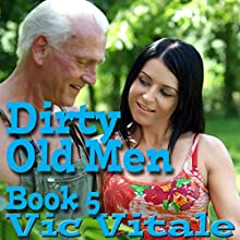 Dirty Old Men, Book 5 Audiobook by Vic Vitale Narrated by Jonathan Strong