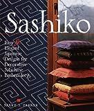Sashiko: Easy & Elegant Designs for Decorative Machine Embroidery