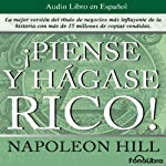 Piense y hagase rico [Think and Grow Rich] | Napoleon Hill