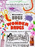 Microbes, Bugs & Wonder Drugs (Making Sense of Science)