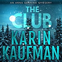 The Club: Anna Denning Mystery, Book 4 Audiobook by Karin Kaufman Narrated by Becky Doughty