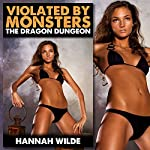 Violated by Monsters: The Dragon Dungeon | Hannah Wilde