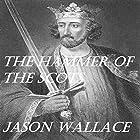 The Hammer of the Scots Hörbuch von Jason Wallace Gesprochen von: Sean Patrick