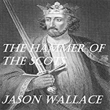 The Hammer of the Scots Audiobook by Jason Wallace Narrated by Sean Patrick
