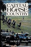 img - for Capital Horse Country: A Rider's and Spectator's Guide book / textbook / text book