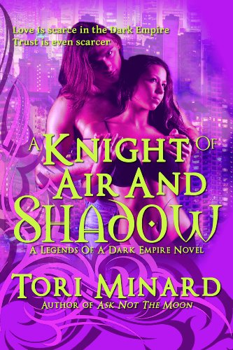 A Knight Of Air And Shadow (Legends Of A Dark Empire)